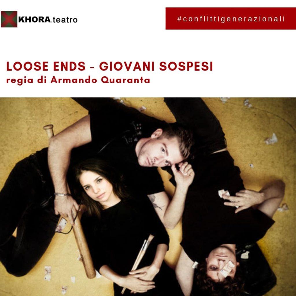 Loose ends-giovani sospesi. Cast: Jacopo Olmo Antinori, Edoardo Purgatori, Federica Sabatini. Regia Armando Quaranta